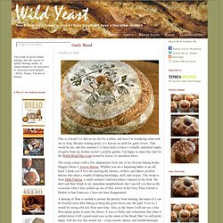 Roasted Garlic Bread | Wild Yeast