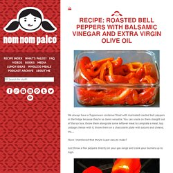 Recipe: Roasted Bell Peppers with Balsamic Vinegar...