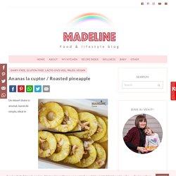 Ananas la cuptor / Roasted pineapple - Madeline.ro