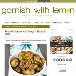 Roasted Potatoes with Arugula Pistachio Pesto - Garnish with Lemon