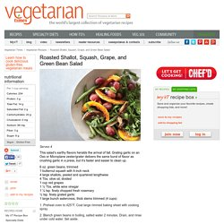Vegan Roasted Shallot, Squash, Grape, and Green Bean Salad