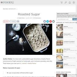 Roasted Sugar Recipe on Food52