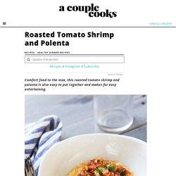Roasted Tomato Shrimp and Polenta – A Couple Cooks