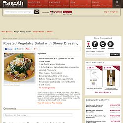 Roasted Vegetable Salad with Sherry Dressing Recipe on Snooth Eats