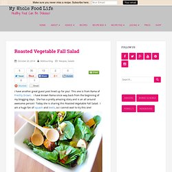 Roasted Vegetable Fall Salad - My Whole Food Life