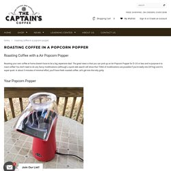 Roasting Coffee in a Popcorn Popper – The Captain's Coffee
