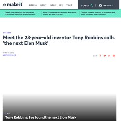 Tony Robbins: 23-year-old Easton LaChappelle is the next Elon Musk