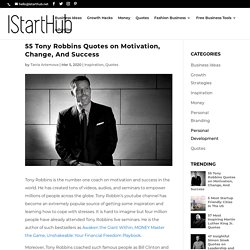 55 Tony Robbins Quotes on Motivation, Change, And Success - IStartHub