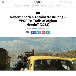 "REVIEW: Robert Knoth & Antoinette DeJong – ""POPPY: Trails of Afghan Heroin"" (2012"