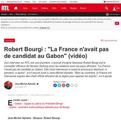 """Robert Bourgi : """"La France n'avait pas de candidat au Gabon"""" (vidéo)"""