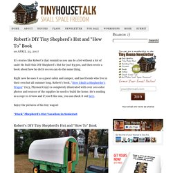 "Robert's DIY Tiny Shepherd's Hut and ""How To"" Book"