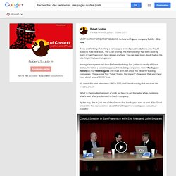 Robert Scoble - Google+ - MUST WATCH FOR ENTREPRENEURS: An hour with great company…