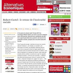 Robert Castel : le retour de l'insécurité sociale