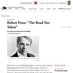"Robert Frost: ""The Road Not Taken"" by Katherine Robinson"