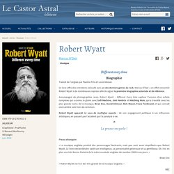 Robert Wyatt - Marcus O'Dair- Le Castor Astral