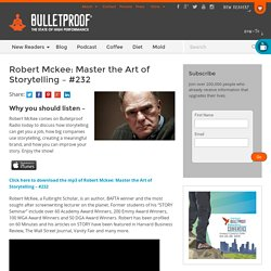 Robert McKee: Master the Art of Storytelling - #232
