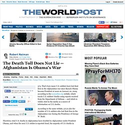 Robert Naiman: The Death Toll Does Not Lie -- Afghanistan Is Obama's War