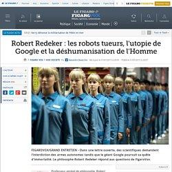 Robert Redeker : les robots tueurs, l'utopie de Google et la déshumanisation de l'Homme