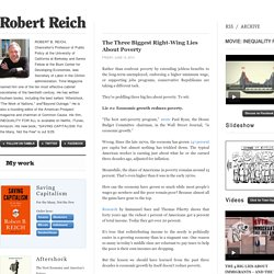 Robert Reich (The Three Biggest Right-Wing Lies About Poverty)