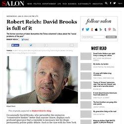 Robert Reich: David Brooks is full of it