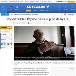 Robert Riblet, l'épine dans le pied de la FDJ