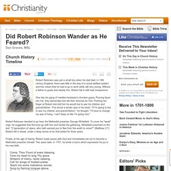 Timeline by 1701-1800Did Robert Robinson Wander as He Feared? – Church History