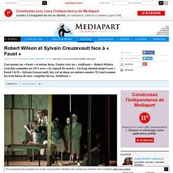 Robert Wilson et Sylvain Creuzevault face à « Faust »