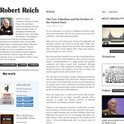 Robert Reich (The New Tribalism and the Decline of the Nation State)