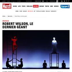 ParisMatch - Robert Wilson, le dernier géant