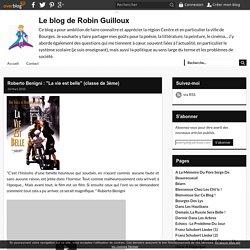 """Roberto Benigni : """"La vie est belle"""" (classe de 3ème) - Le blog de Robin Guilloux"""