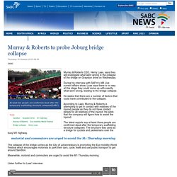 Murray & Roberts to probe Joburg bridge collapse:Thursday 15 October 2015