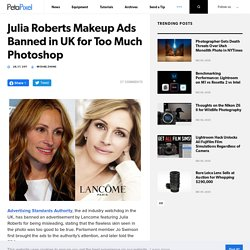 Julia Roberts Makeup Ads Banned in UK for Too Much Photoshop