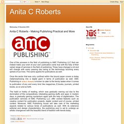 Anita C Roberts: Anita C Roberts - Making Publishing Practical and More