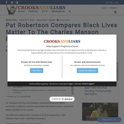 Pat Robertson Compares Black Lives Matter To The Charles Manson Family