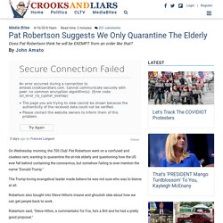 Pat Robertson Suggests We Only Quarantine The Elderly