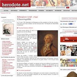 Robespierre (1758 - 1794) - L'Incorruptible