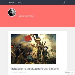 Robespierre aurait acheté des Bitcoins