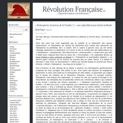 « Robespierre, bourreau de la Vendée ? » : une splendide leçon d'anti-méthode historique