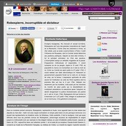 Robespierre, incorruptible et dictateur