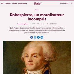 Robespierre, un moralisateur incompris