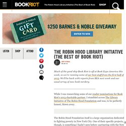 The Robin Hood Library Initiative (The Best of Book Riot)
