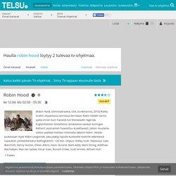 Robin Hood ohjelmatiedot - Telsu.fi