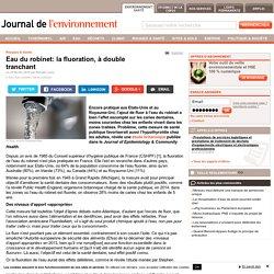 JDLE 25/02/15 Eau du robinet: la fluoration, à double tranchant