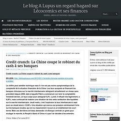 Credit crunch: La Chine coupe le robinet du cash à ses banques