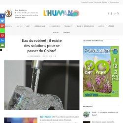 Eau du robinet : il existe des solutions pour se passer du Chlore! – L'Humanosphère