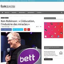 Ken Robinson : « L'éducation, l'industrie des miracles »