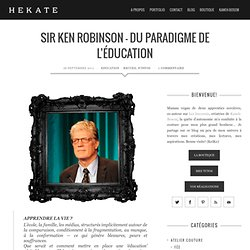 Sir Ken Robinson – Du Paradigme de l'Éducation