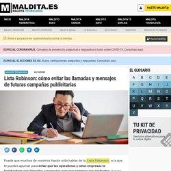 Lista Robinson: cómo evitar las llamadas y mensajes de futuras campañas publicitarias - Maldita.es