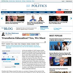 Sir Ken Robinson: Transform Education? Yes, We Must
