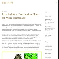 Paso Robles A Destination Place for Wine Enthusiasts — Martin Pierce